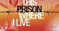 This Prison Where I Live (2010) stream