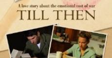 Película Till Then: A Journey Through World War II Love Letters