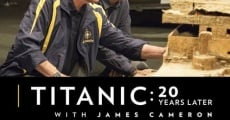 Titanic: 20 Years Later with James Cameron streaming