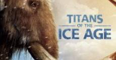 Película Titans of the Ice Age