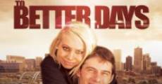 To Better Days streaming