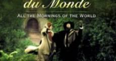 Película Todas las mañanas del mundo
