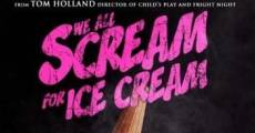 Filme completo We All Scream for Ice Cream