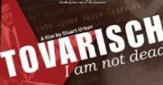 Película Tovarisch, I Am Not Dead