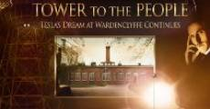 Película Tower to the People-Tesla's Dream at Wardenclyffe Continues
