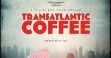 Ver película Transatlantic Coffee