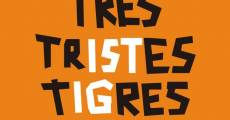 Película Tres tristes tigres