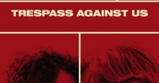 Filme completo Trespass Against Us