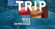 Película Trip: Remix Your Experience