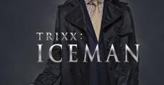 Película Trixx: Iceman