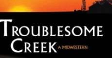 Película Troublesome Creek: A Midwestern