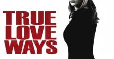 Película True Love Ways