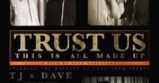 Trust Us, This Is All Made Up (2009)