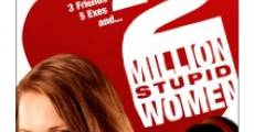 Filme completo Two Million Stupid Women