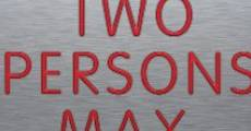 Two Persons Max (2013) stream