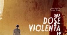 Ver película Una dosis violenta de cualquier cosa