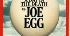 Filme completo A Day in the Death of Joe Egg