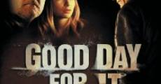 Filme completo Good Day for It