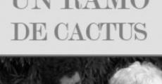 Filme completo Un ramo de cactus