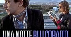 Película Una notte blu cobalto