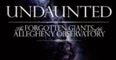Película Undaunted: The Forgotten Giants of the Allegheny Observatory