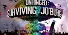 Unhinged: Surviving Jo'burg (2010) stream