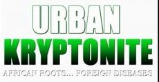 Película Urban Kryptonite: African Roots, Foreign Diseases