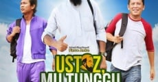 Ustaz, Mu Tunggu Aku Datang! (2013)