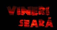 Filme completo Vineri Seara