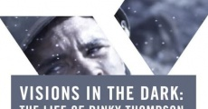 Visions in the Dark: The Life of Pinky Thompson streaming