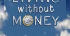Película Viviendo sin dinero