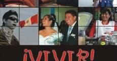 ¡Vivir! (2010) stream