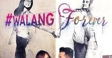 Película #Walang Forever