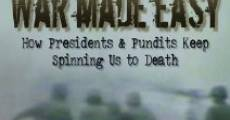Película War Made Easy: How Presidents & Pundits Keep Spinning Us to Death