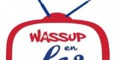 Película Wassup en LA?
