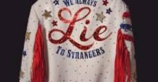 We Always Lie to Strangers (2013) stream