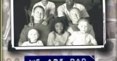 We Are Dad (2005) stream