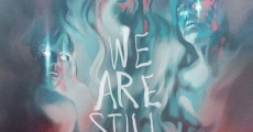 Filme completo We Are Still Here