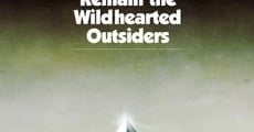 We Must Remain the Wildhearted Outsiders (2014)