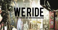 Filme completo We Ride: The Story Of Snowboard