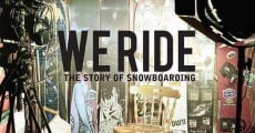 Película We Ride: The Story of Snowboarding