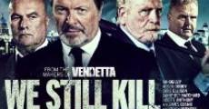 Película We Still Kill the Old Way