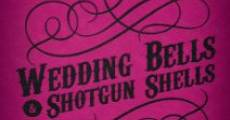 Wedding Bells & Shotgun Shells (2013)