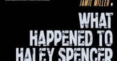 What Happened to Haley Spencer? (2014)
