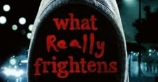 Película What Really Frightens You?