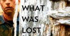 Película What Was Lost