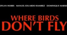 Filme completo Where Birds Don't Fly
