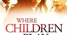 Filme completo Where Children Play