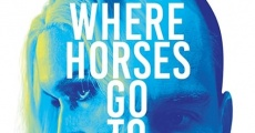 Filme completo Where Horses Go to Die
