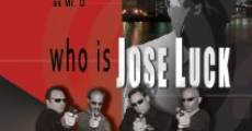 Who Is Jose Luck? (2010)
